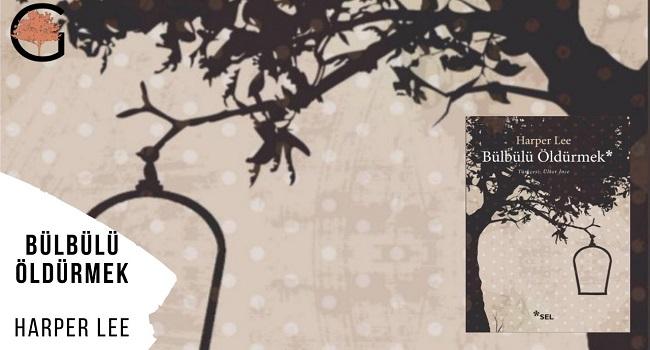 Bülbülü Öldürmek(Harper Lee) Kitap Önerisi